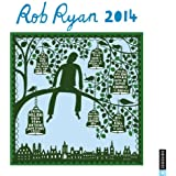 Rob Ryan 2014 Wall Calendar: A Calendar of Fantastical Papercuts