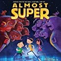 Almost Super (       UNABRIDGED) by Marion Jensen Narrated by Mike Chamberlain
