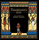 Tutankhamen's Gift (Turtleback School & Library Binding Edition) (061337665X) by Sabuda, Robert