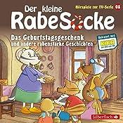 Das Geburtstagsgeschenk und andere rabenstarke Geschichten (Der kleine Rabe Socke - Das Hörspiel zur TV-Serie 8) |  div.