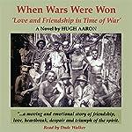 When Wars Were Won | Hugh Aaron