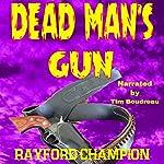 Dead Man's Gun: A Western Short | Rayford Champion