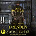 Avis de tempête (Les Dossiers Dresden 1) Audiobook by Jim Butcher Narrated by Alain Granier