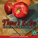 Time's Echo Audiobook by Pamela Hartshorne Narrated by Christine Mackie