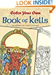 Color Your Own Book of Kells (Dover A...