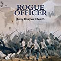 Rogue Officer: A Fancy Jack Crossman Novel Audiobook by Garry Douglas Kilworth Narrated by Terry Wale