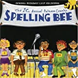 The 25th Annual Putnam County Spelling Bee (2005 Original Broadway Cast) Cast Recording edition (2005) Audio CD