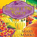 Forget Me Knot Audiobook by Mary Marks Narrated by Dara Rosenberg