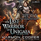 The Red Plague: A LitRPG Trilogy: The Last Warrior of Unigaea, Book 3 | [Harmon Cooper]