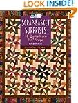 Scrap-basket Surprises: 18 Quilts fro...