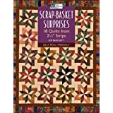 Scrap-basket Surprises: 18 Quilts from Strips (That Patchwork Place)by Kim Brackett