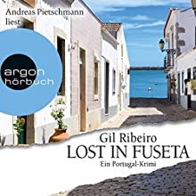 Lost in Fuseta Hörbuch von Gil Ribeiro Gesprochen von: Andreas Pietschmann