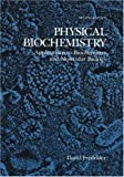 Physical Biochemistry: Applications to Biochemistry and Molecular Biology (0716714442) by David M. Freifelder