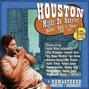 Houston Might Be Heaven: Rockin R&B Texas