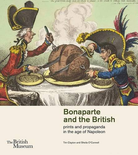 Bonaparte and the British: prints and propaganda in the age of Napoleon