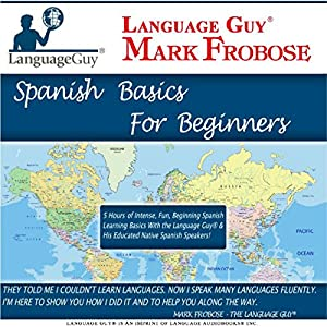 Language Guy's Spanish Basics for Beginners - 5 One Hour Audio CDs [English and Spanish Edition] Audiobook