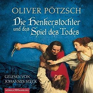 Die Henkerstochter und das Spiel des Todes: 6 CDs (Die Henkerstochter-Saga, Band 6)