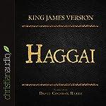 Holy Bible in Audio - King James Version: Haggai |  King James Version