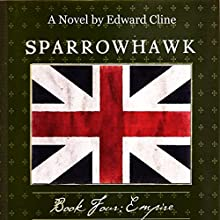 Sparrowhawk, Book Four: Empire (       UNABRIDGED) by Edward Cline Narrated by Gregg Rizzo