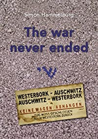 (FREE on 8/11) The War Never Ended: Memories Of Holocaust Survivors by Simon Hammelburg - http://eBooksHabit.com