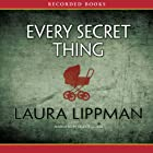 Every Secret Thing (       UNABRIDGED) by Laura Lippman Narrated by Celeste Ciulla