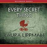 Every Secret Thing | Laura Lippman