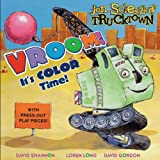 Hunter McKown Vroom!: It's Color Time! [With Press-Out Play Pieces] (Jon Scieszka's Trucktown)