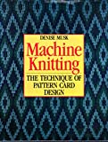 img - for Machine Knitting: The Technique of Pattern Card Design book / textbook / text book
