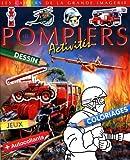 Les pompiers : Dessin, jeux, coloriages plus autocollants