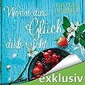 Wenn das Glück dich sucht Hörbuch von Erica James Gesprochen von: Elena Wilms
