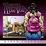 Whatever Happened To I Love You? | Karen Marie Coleman