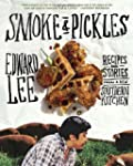 Smoke and Pickles: Recipes and Storie...