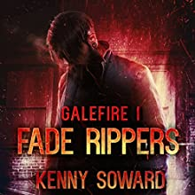 Fade Rippers: Galefire, Book 1 | Livre audio Auteur(s) : Kenny Soward Narrateur(s) : Scott Aiello