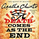 Death Comes as the End (       UNABRIDGED) by Agatha Christie Narrated by Emilia Fox