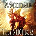 Avondale: The Avondale Series Book 1 (       UNABRIDGED) by Toby Neighbors Narrated by John Dzwonkowski
