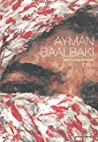 img - for Ayman Baalbaki: Beirut Again and Again book / textbook / text book