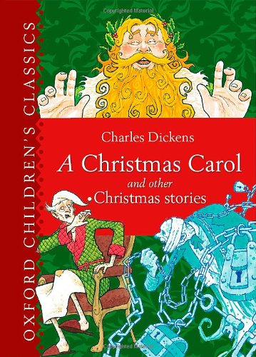 Oxford Children's Classic: A Christmas Carol and Other Christmas Stories (Oxford Children's Classics)