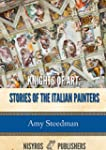 Knights of Art: Stories of the Italia...