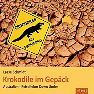 Krokodile im Gepäck Hörbuch