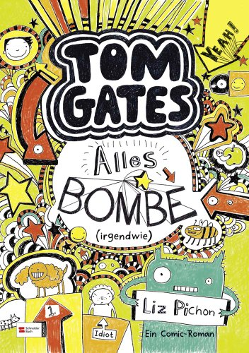 Tom Gates, Band 03 Alles Bombe (irgendwie) - German verision of ' Everything's Amazing (Sort Of) (German Edition) PDF