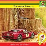 Die große Rallye. Von Europa nach Afrika | Wolf Rahtjen