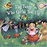 Fairy Who Could Not Fly (0756644704) by Dorling Kindersley, Inc.