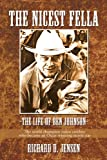 img - for The Nicest Fella - The Life of Ben Johnson: The world champion rodeo cowboy who became an Oscar-winning movie star book / textbook / text book