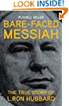 Bare-Faced Messiah: The True Story of...