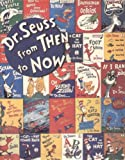 Dr. Seuss from Then to Now: A Catalogue of the Retrospective Exhibition