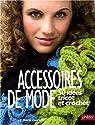 Accessoires de mode : 50 idées tricot et crochet