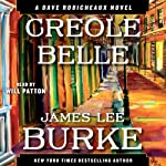 Creole Belle: A Dave Robicheaux Novel, Book 19 (       ABRIDGED) by James Lee Burke Narrated by Will Patton