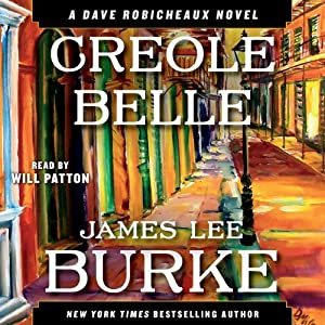 Creole Belle: A Dave Robicheaux Novel, Book 19 | [James Lee Burke]