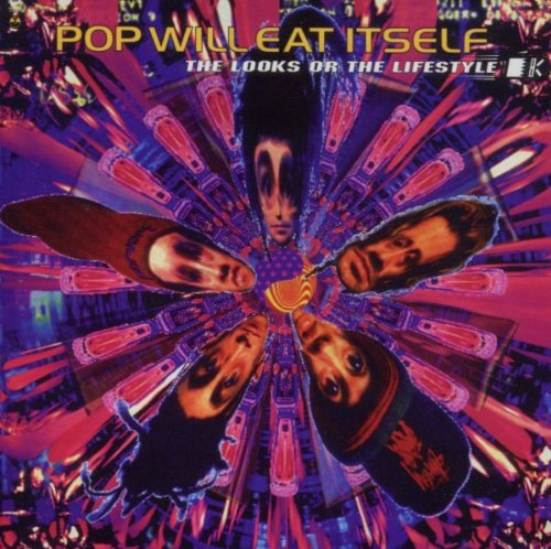 Pop Will Eat Itself - Looks Or The Lifestyle - Zortam Music