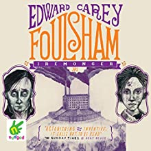 Foulsham: Iremonger Trilogy, Book 2 | Livre audio Auteur(s) : Edward Carey Narrateur(s) : Ben Allen, Bea Holland
